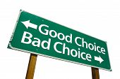 stock photo of road sign  - Good Choice Bad Choice  - JPG