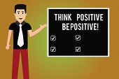 Writing Note Showing Think Positive Be Positive. Business Photo Showcasing Always Have Motivation At poster