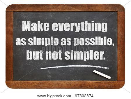 Make everything as simple as