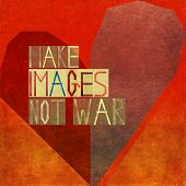 Make images not war