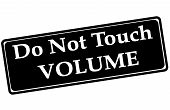 Do Not Touch Volume