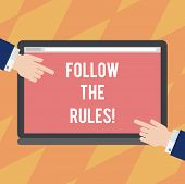 Text Sign Showing Follow The Rules. Conceptual Photo Act In Agreement Or Compliance With Obey Them F poster