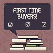 Writing Note Showing First Time Buyers. Business Photo Showcasing Demonstrating Buying House Or Flat poster