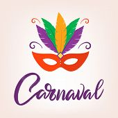 Hand Drawn Carnaval -carnival Poster With Mask And Feathers. Happy Carnival Festive Illustration Wit poster