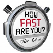 The words How Fast Are You? in a question on the display of a stopwatch or timer asking if you are quick enough and have enough speed to get the job done or win a race or competition