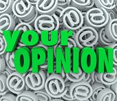 The words Your Opinion on a background of 3D at or email symbol signs to illustrate feedback and contacting a business or organization to provide comments or suggestions