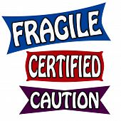 Fragile certified and caution
