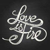 Love is in fire