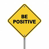3D Illustration Of Yellow Roadsign Of Be Positive