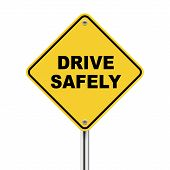 3D Illustration Of Yellow Roadsign Of Drive Safely
