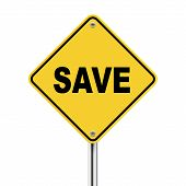 3D Illustration Of Yellow Roadsign Of Save