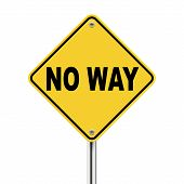 3D Illustration Of Yellow Roadsign Of No Way