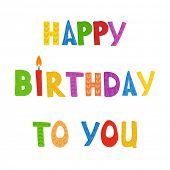 Greeting card with text Happy Birthday To You and candles.
