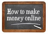 How to make money online - white chalk text on a vintage slate blackboard