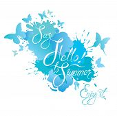 foto of blue butterfly  - Holidays card with calligraphic text Say Hello to Summer - JPG