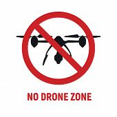 No Drone Zone Sign. No Drones Icon Vector. Flights With Drone Prohibited. No Drone Zone Sign Isolate poster