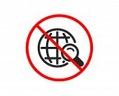 No Or Stop. Global Search Icon. World Or Globe Sign. Website Search Engine Symbol. Prohibited Ban St poster