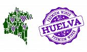 Vector Collage Of Grape Wine Map Of Huelva Province And Purple Grunge Seal Stamp For Premium Wines A poster