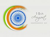 Creative background for 15th of August, Indian Independence Day celebrations with Asoka Wheel and In