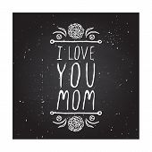 pic of i love you mom  - Happy mothers day card with carnation flowers and hand lettering element on chalkboard background - JPG