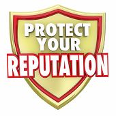Protect Your Reputation words on a gold shield to illustrate safeguarding your credibility and relia poster