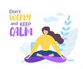 Dont Worry Keep Calm. Girl Meditate Outdoors, Nature Sky Cloud Vector Illustration. Girl In Lotus Po poster