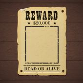 Vintage Wanted Dead Or Alive Poster Nailed To A Wooden Wall. poster