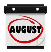 A wall calendar with the word August circled in red marker, reminding you of the change in months and remember fun things to do in summer like vacation and hot outdoor activities