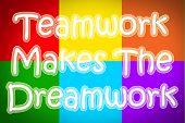 Teamwork Makes The Dreamwork Concept
