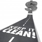 Keep it Clean 3d words on a street or road pavement telling you to stay safe and healthy with cleanl