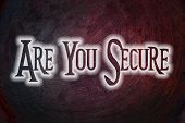 Are You Secure Concept