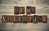 Be My Valentine Wooden Letterpress Concept