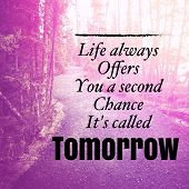 Inspirational Typographic Quote - Life always offers you a second chance its called tomorrow