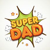 stock photo of special day  - Stylish vintage text Super Dad on pop art explosion background for Happy Father - JPG