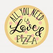Постер, плакат: Quote Lettering On Pizza Shape