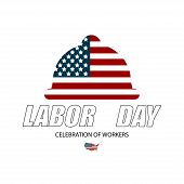 Labor Day Poster Or Banner. Labor Day Greeting Card. Illustration Greeting Card Labor Day In Usa poster