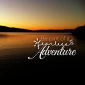 Inspirational Typographic Quote - Be part of a Adventure