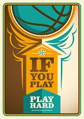 Basketball poster with slogan. Vector illustration.