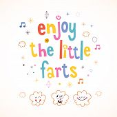 stock photo of farting  - Enjoy The Little Farts decorative type lettering design - JPG