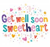 stock photo of sweethearts  - Get well soon sweetheart decorative type lettering design - JPG