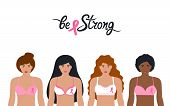 National Breast Cancer Awareness Month. A Group Of Women Of Different Nationalities In Bras With A P poster