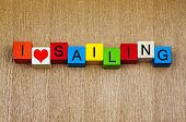 Sailing - I Love Sailing - Sign