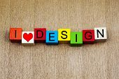 I Love Design - Sign For Art And Design