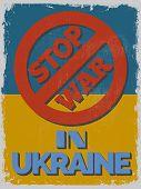 Stop War In Ukraine. Motivational Poster.