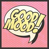 stock photo of mood  - good mood pop art illustration in vector format - JPG