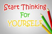 Start Thinking For Yourself Concept