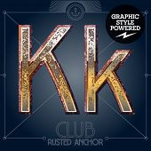Vector font set of rusted letters. Old school vintage yacht club. Letter K
