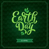 Earth Day Poster For 22 April Eco Event Celebration Template. Earth Day Lettering, Decorated With Gr poster