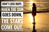 Inspirational Quote - Do Not Lose Hope. When The Sun Goes Down, The Starts Come Out. With Young Girl poster