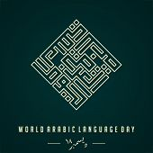World Arabic Language Day On 18 December With Kufi Type Text Forming A Rectangle Which Means World A poster